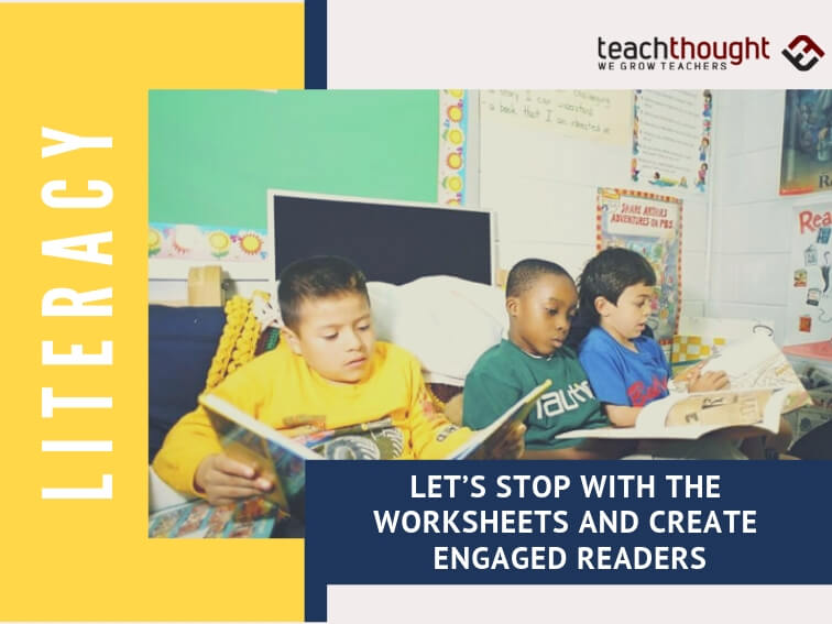 Let's Stop With The Worksheets And Create Engaged Readers