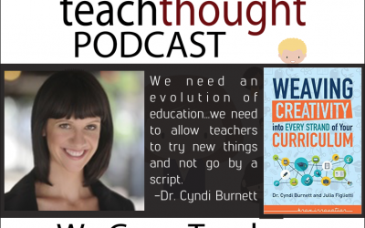 The TeachThought Podcast Ep. 26 Weaving Creativity Into Your Curriculum