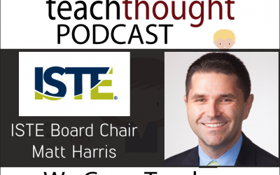 The TeachThought Podcast Ep. 18: #Edtech Talk With ISTE