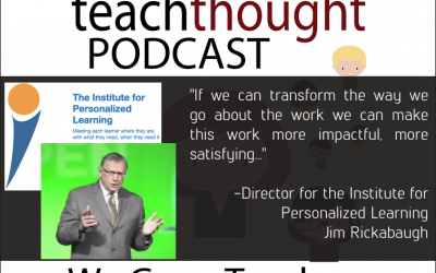 The TeachThought Podcast Ep. 30 Let's Grow A Culture Of Personalized Learning