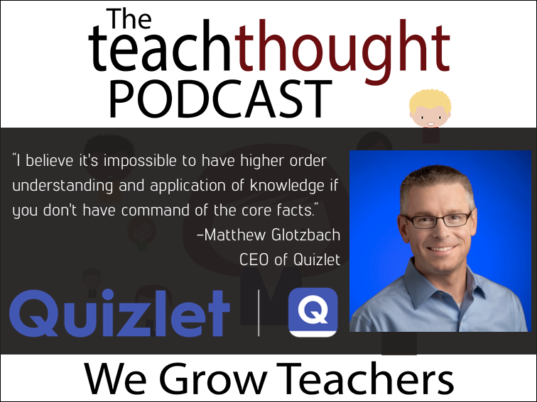 The TeachThought Podcast Ep. 55 How Can EdTech Help Build Knowledge And Critical Thinking?