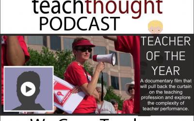 The TeachThought Podcast Ep. 23 Teacher Of The Year: Defining And Measuring Teachers