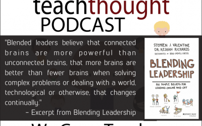 The TeachThought Podcast Ep. 63 Rethinking Leadership Through The Lens of Technology