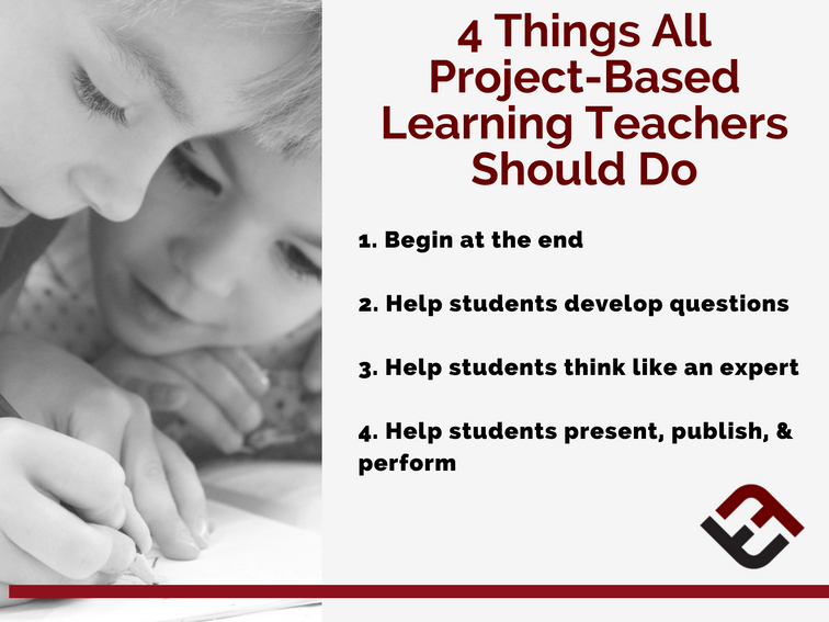 4 Things All Project-Based Learning Teachers Should Do