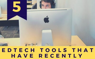 5 EdTech Tools That Have Recently Caught My Eye