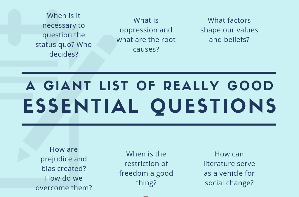A Giant List Of Really Good Essential Questions