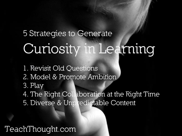 5 Learning Strategies That Make Students Curious