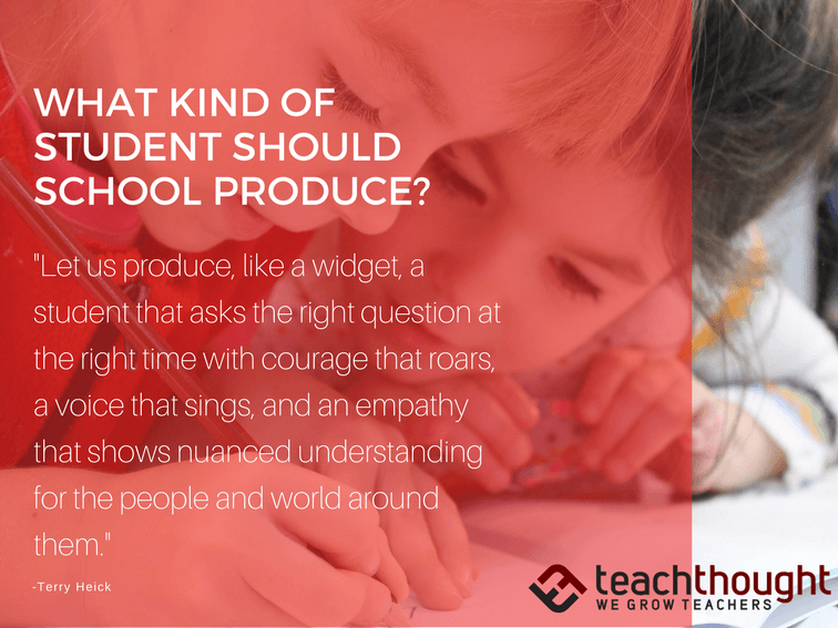 What Kind Of Student Should School Produce?