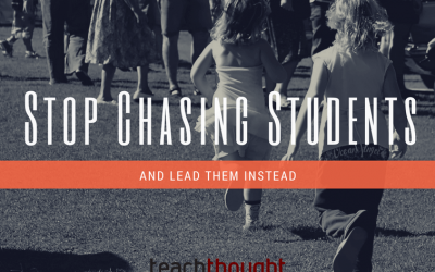 Stop Chasing Students And Lead Them Instead