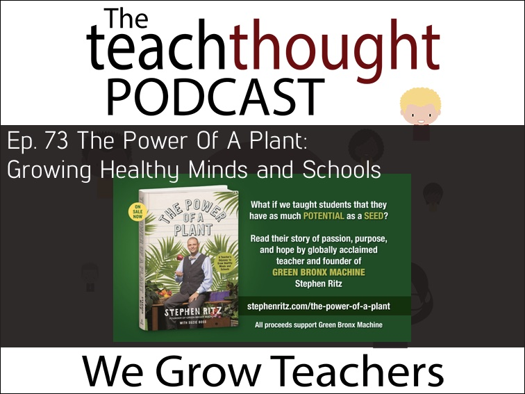 Ep. 73 The Power Of A Plant: Growing Healthy Minds and Schools