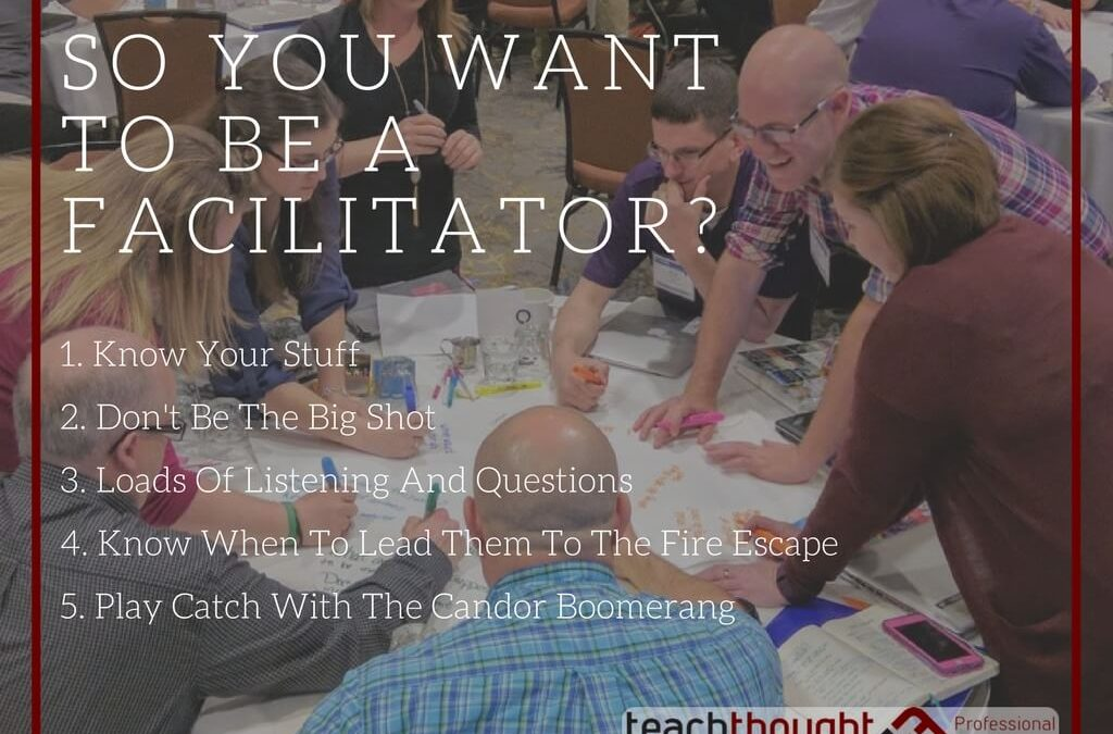 Want To Help Teachers Grow? 5 Tips To Be A Better Facilitator
