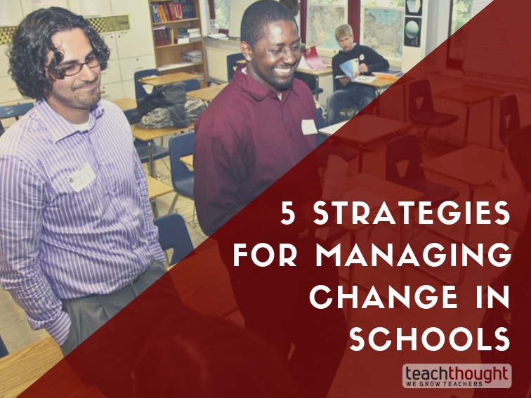 5 Strategies For Managing Change In Schools