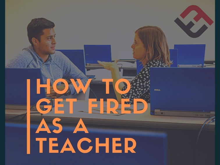 How To Get Fired As A Teacher