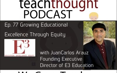 Ep. 77 Growing Educational Excellence Through Equity