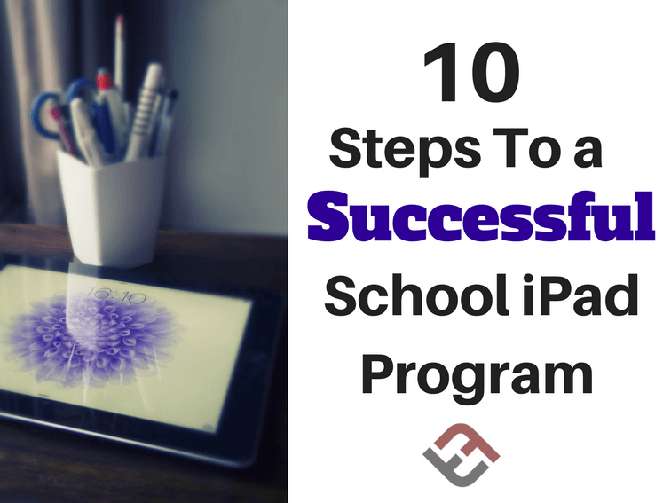 10 Steps To A Successful School IPad Program