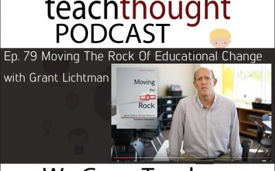 Ep. 79 Moving The Rock Of Educational Change