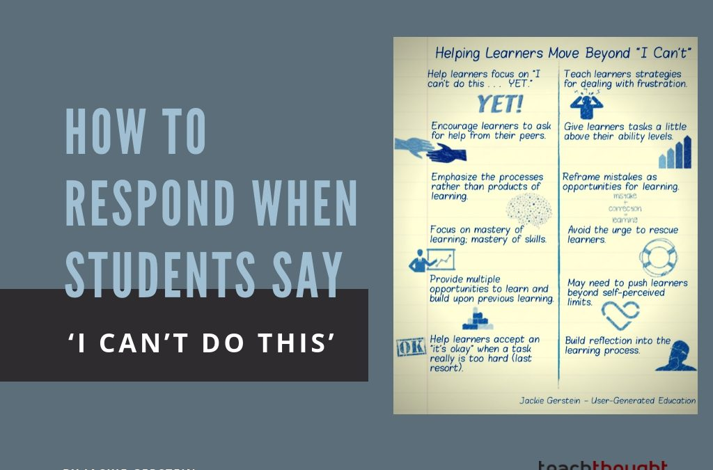 How To Respond When Students Say 'I Can't Do This'