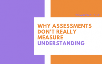 Why Assessments Don't Really Measure Understanding