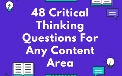 48 Critical Thinking Questions For Any Content Area