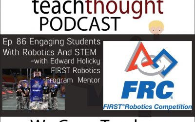 Ep. 86 Engaging Students With Robotics And STEM