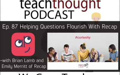 Ep. 87 Helping Questions Flourish With Recap