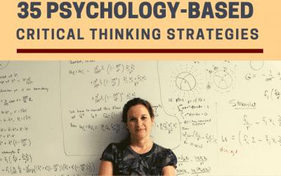 35 Psychology-Based Critical Thinking Strategies