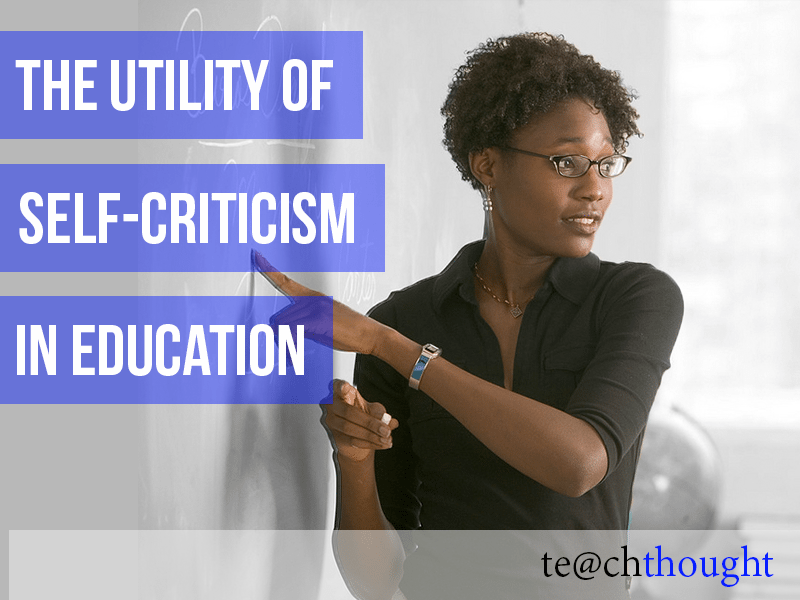 The Necessity Of Self-Criticism In Education