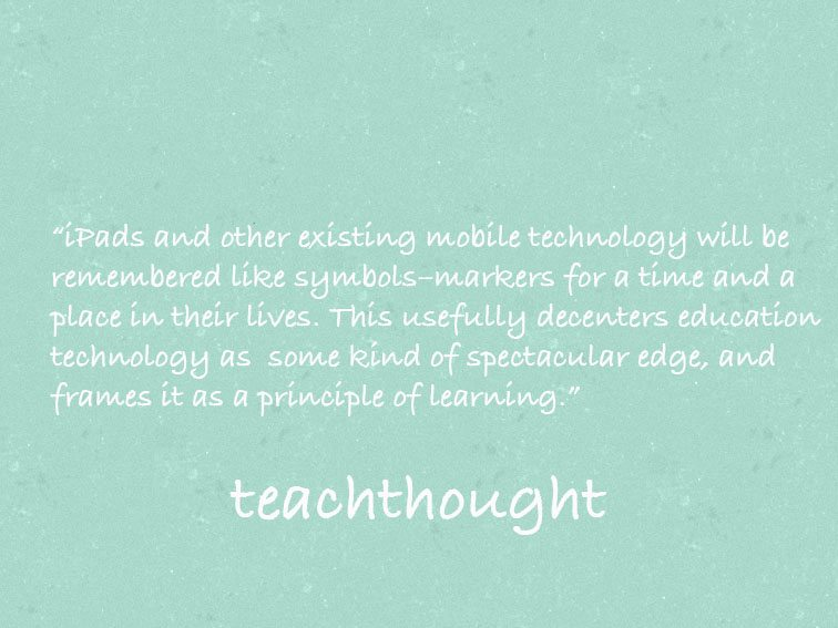 Technology Is Now As Much A Part Of Learning As Reading & Writing