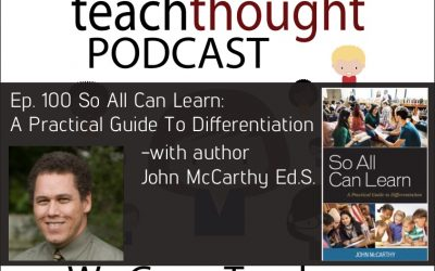 The TeachThought Podcast Ep. 100 So All Can Learn: A Practical Guide To Differentiation