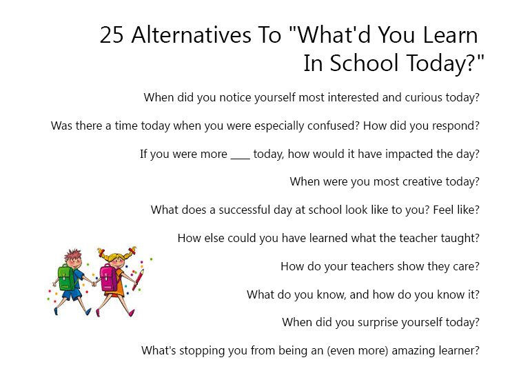 44 Alternatives To What'd You Learn In School Today?