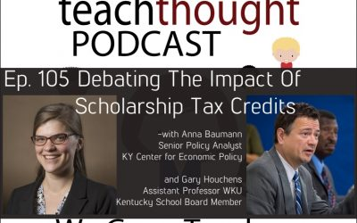 The TeachThought Podcast Ep. 105 Debating The Impact Of Scholarship Tax Credits