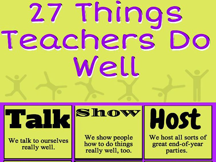 27 Things Teachers (Have To) Do Well