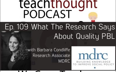 The TeachThought Podcast Ep. 109 What The Research Says About Quality PBL