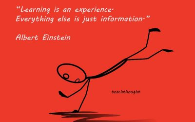 Learning is an experience. Everything else is just information.