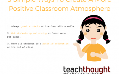 3 Simple Ways To Create A More Positive Classroom Atmosphere