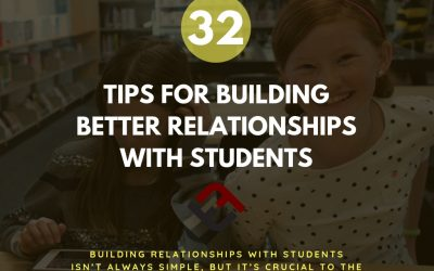 32 Tips For Building Better Relationships With Students