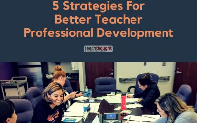 5 Strategies For Better Teacher Professional Development