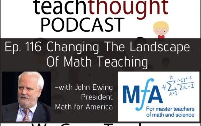 The TeachThought Podcast Ep. 116 Changing The Landscape Of Math Teaching