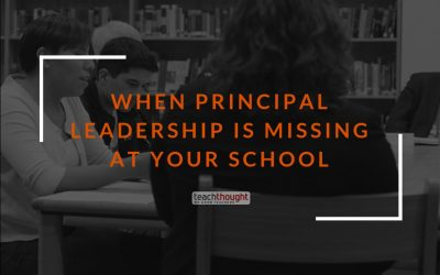When Principal Leadership Is Missing At Your School