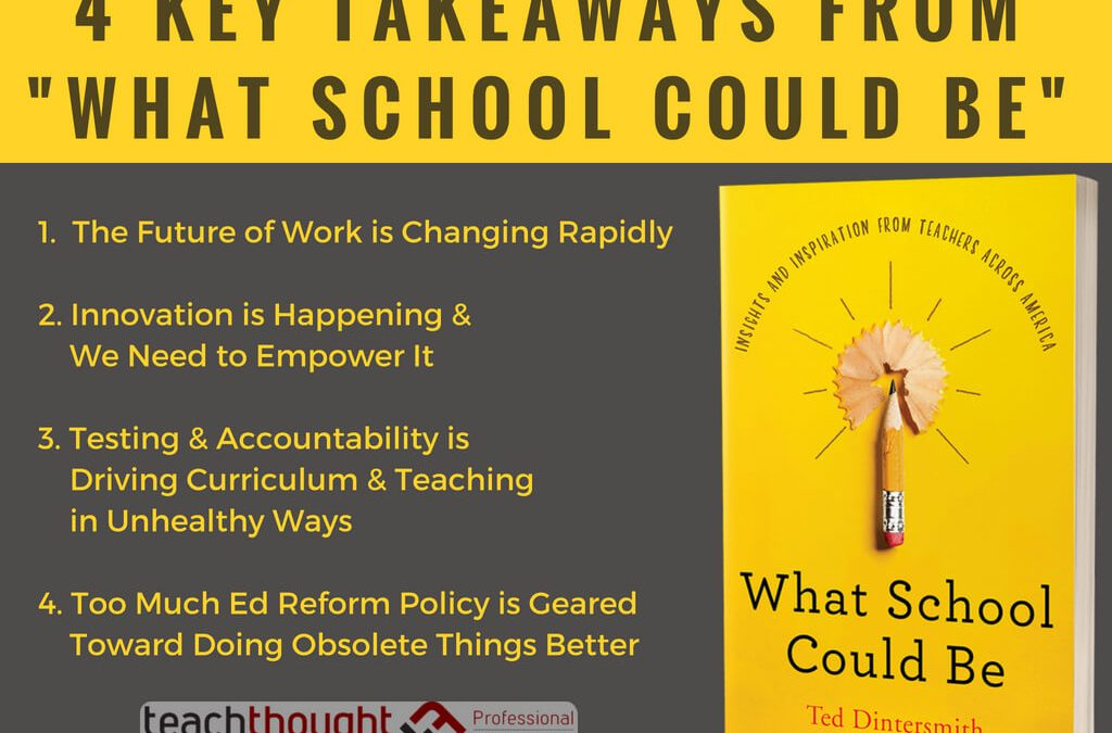 """4 Key Takeaways From """"What School Could Be"""""""