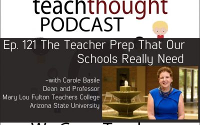 The TeachThought Podcast Ep. 121 The Teacher Prep That Our Schools Really Need