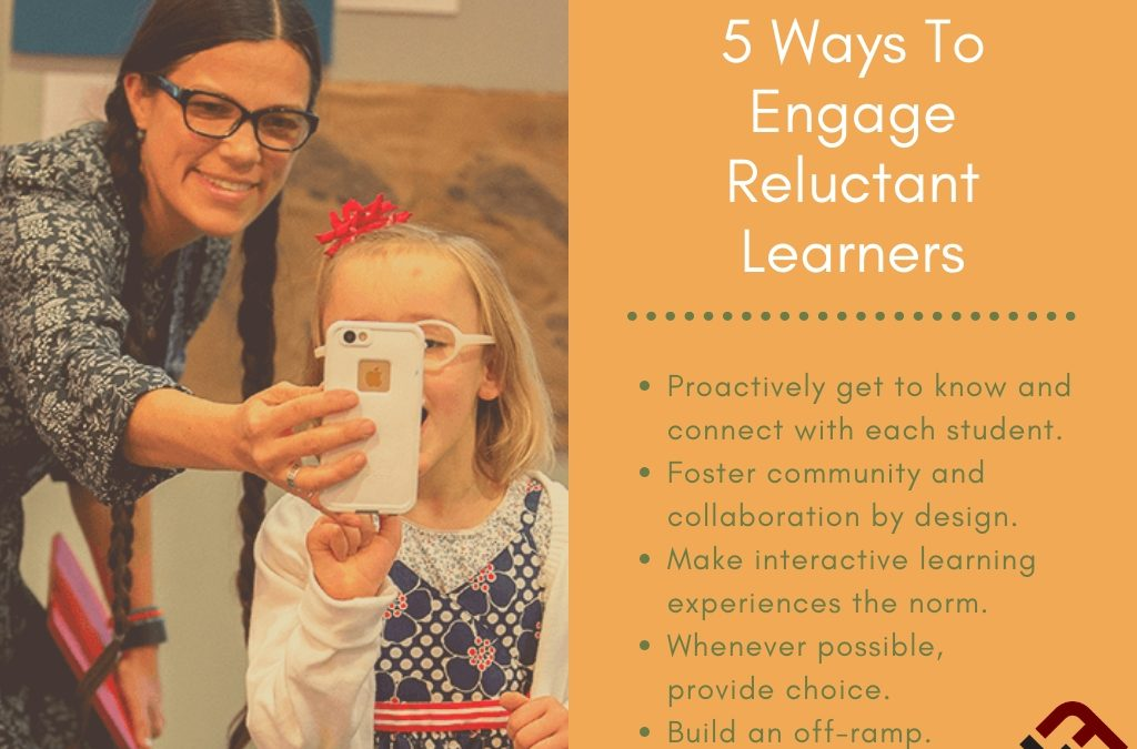 5 Ways To Engage Reluctant Learners