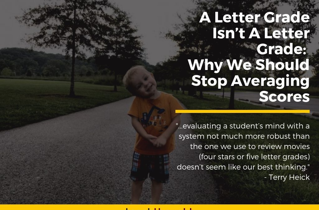 A Letter Grade Isn't A Letter Grade: Why We Should Stop Averaging Scores
