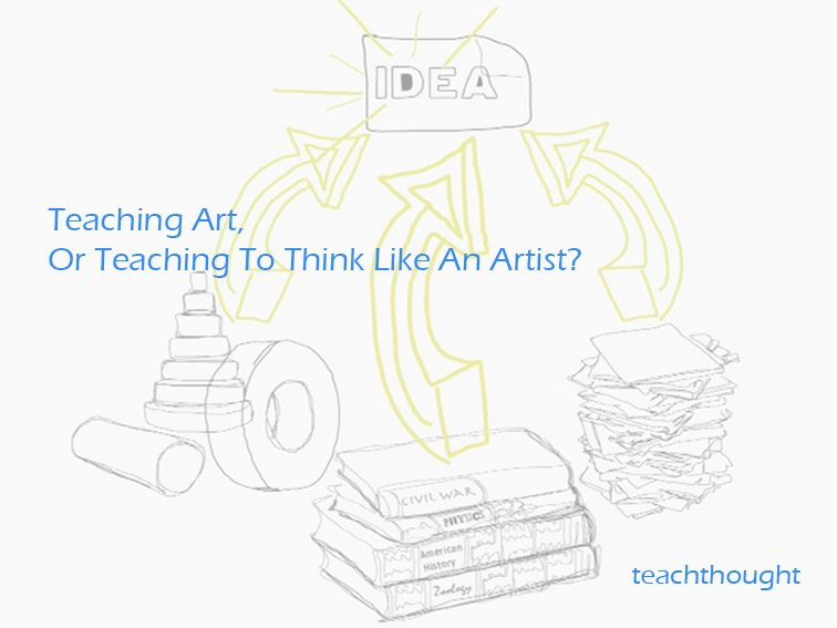 Teaching Art, Or Teaching To Think Like An Artist?