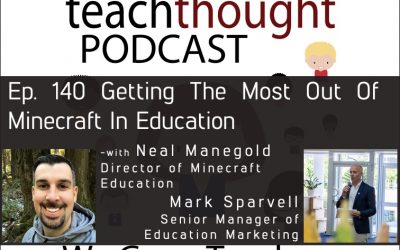 The TeachThought Podcast Ep. 140 Getting The Most Out Of Minecraft In Education