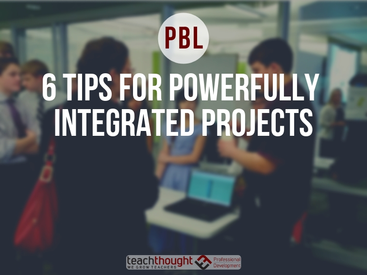6 Tips For PBL Planning Across Content Areas