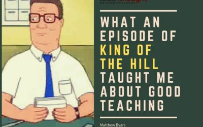 What An Episode Of King Of The Hill Taught Me About Good Teaching