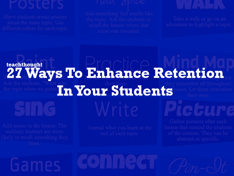 27 Ways To Enhance Retention In Your Students