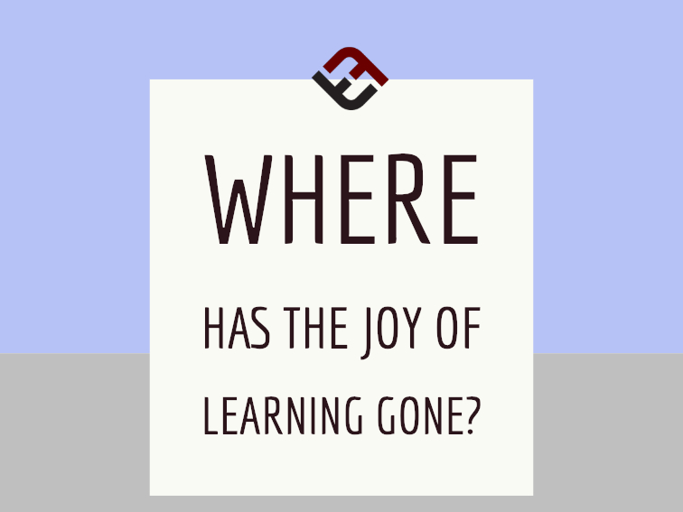 Where Has The Joy Of Learning Gone?