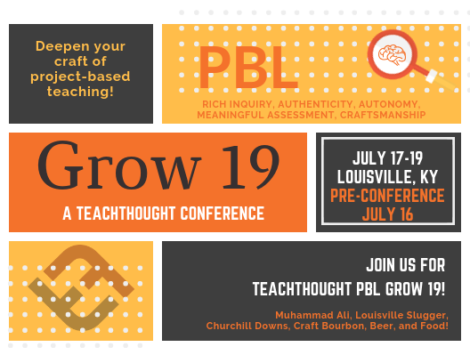 8 Reasons To Attend TeachThought PBL Grow 19